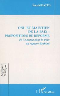 ONU et maintien de la paix : propositions de réforme : de l'Agenda pour la Paix au rapport Brahimi