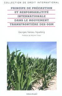 Principe de précaution et responsabilité internationale dans le mouvement transfrontière des OGM