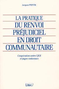La pratique du renvoi préjudiciel en droit communautaire 2001 : coopération entre CJCE et juges nationaux