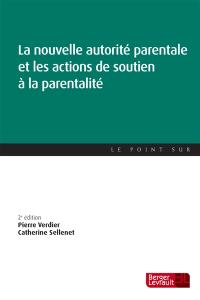 La nouvelle autorité parentale et les actions de soutien à la parentalité