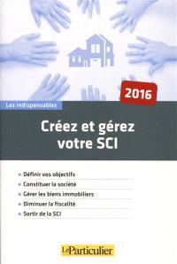 Créez et gérez votre SCI : 2016