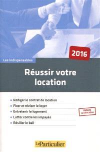 Réussir votre location : 2016