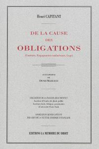 De la cause des obligations : (contrats, engagements unilatéraux, legs)