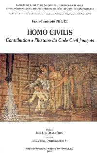 Homo civilis : contribution à l'histoire du code civil français