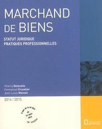 Marchand de biens : statut juridique, pratiques professionnelles : 2014-2015