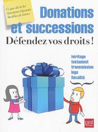 Donations et successions : défendez vos droits !