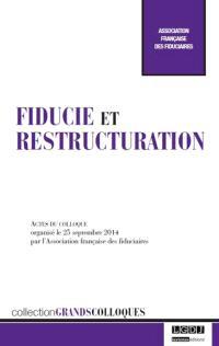 Fiducie et restructuration : actes du colloque organisé le 25 septembre 2014