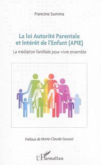 La loi Autorité parentale et intérêt de l'enfant (APIE) : la médiation familiale pour vivre ensemble