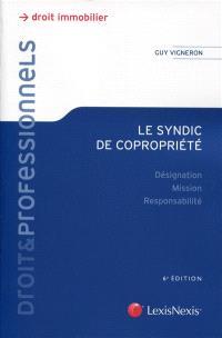 Le syndic de copropriété : désignation, mission, responsabilité