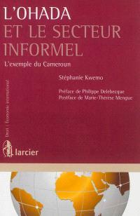 L'OHADA et le secteur informel : l'exemple du Cameroun
