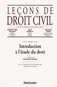 Leçons de droit civil. Volume 1-1, Introduction à l'étude du droit