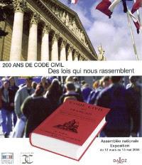 200 ans de code civil : des lois qui nous rassemblent : exposition, Assemblée nationale, 12-15 mars 2004