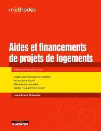 Aides et financements de projets de logements : logements individuels et collectifs, accession et locatif, mécanismes des aides, gestion du patrimoine locatif