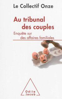 Au tribunal des couples : enquête sur des affaires familiales