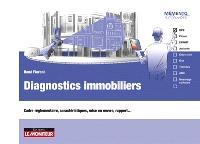 Diagnostics immobiliers : cadre réglementaire, caractéristiques, formulaire, mise en oeuvre, rapport...