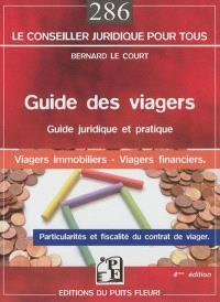 Guide des viagers : les particularités du contrat de viager, la fiscalité des viagers, les viagers immobiliers, les contrats d'assurance et de retraite avec une sortie en rente viagère