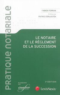 Le notaire et le règlement de la succession : guide pratique