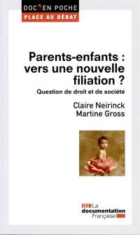 Parents-enfants : vers une nouvelle filiation ? : question de droit et de société
