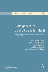 Etats généraux du droit de la famille : actualités juridiques et judicaires de la famille en 2015 et 2016