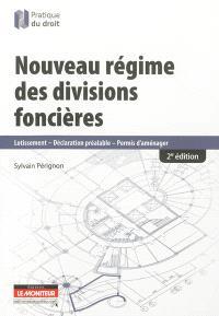 Le nouveau régime des divisions foncières : lotissement, déclaration préalable, permis d'aménager