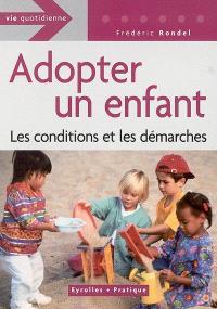 Adopter un enfant : les conditions et les démarches
