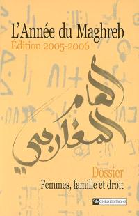 Année du Maghreb (L'). n° 2005-2006, Femmes, famille et droit