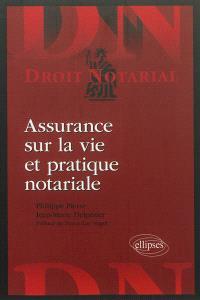 Assurance sur la vie et pratique notariale
