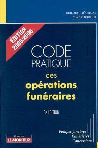 Code pratique des opérations funéraires : pompes funèbres, cimetières, concessions