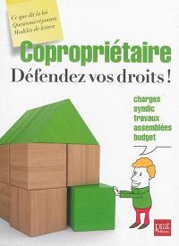 Copropriétaires : défendez vos droits !
