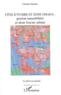 Côte d'Ivoire & zone Ohada : gestion immobilière et droit foncier urbain
