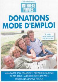 Donations mode d'emploi : avantager son conjoint, préparer le partage de ses biens, aider ses petits-enfants, profiter des bonus fiscaux