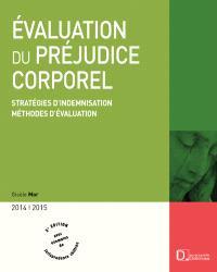 Evaluation du préjudice corporel : stratégies d'indemnisation, méthodes d'évaluation : 2014-2015