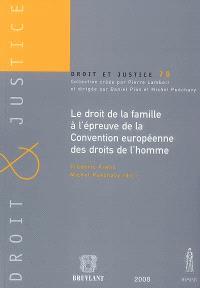 Le droit de la famille à l'épreuve de la Convention européenne des droits de l'homme : actes du colloque