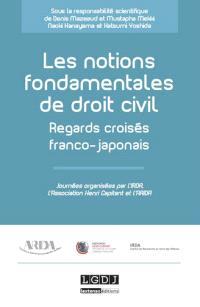 Les notions fondamentales de droit civil : regards croisés franco-japonais