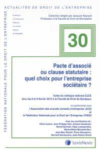 Pacte d'associé ou clause statutaire : quel choix pour l'entreprise sociétaire ? : actes du colloque national DJCE tenu les 8 et 9 février 2013 à la Faculté de droit de Bordeaux
