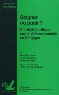 Soigner ou punir : un regard empirique sur la défense sociale en Belgique
