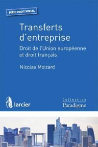 Transferts d'entreprise : droit de l'Union européenne et droit français