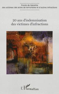 20 ans d'indemnisation des victimes d'infractions : actes du colloque, 20 janvier 2012