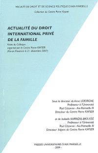 Actualité du droit international privé de la famille : actes du colloque, Aix-en-Provence, le 21 décembre 2007