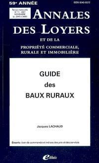 Annales des loyers et de la propriété commerciale, rurale et immobilière. n° 11 (2007), Guide des baux ruraux