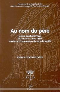 Au nom du père : lecture psychanalytique de la loi du 1er mars 2002 relative à la transmission du nom de la famille