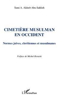 Cimetière musulman en Occident : normes juives, chrétiennes et musulmanes
