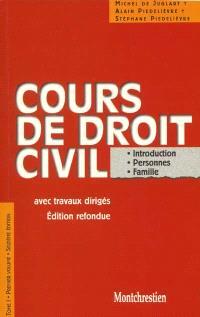 Cours de droit civil : avec travaux dirigés. Volume 1, Introduction, personnes, famille