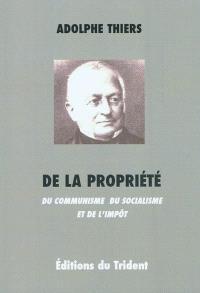 De la propriété : du communisme, du socialisme et de l'impôt