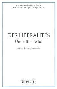 Des libéralités : une offre de loi