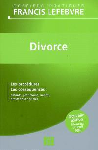 Divorce : les procédures, les conséquences : enfants, patrimoine, impôts, prestations sociales
