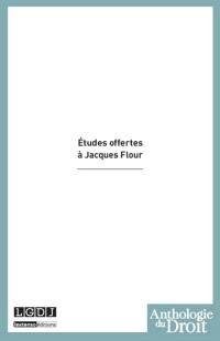 Etudes offertes à Jacques Flour