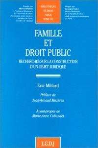 Famille et droit public : recherches sur la construction d'un objet juridique