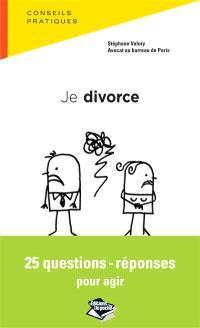 Je divorce : 25 questions-réponses pour agir