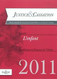 Justice & cassation. n° 2011, L'enfant